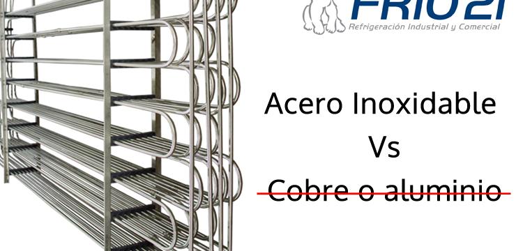 ¿Por qué usamos serpentín de Acero Inoxidable y no de cobre o aluminio?